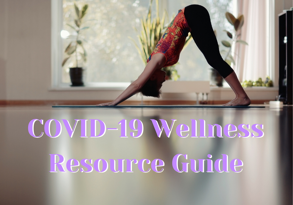 COVID-19 Stay at Home & Stay Healthy Wellness Resource Guide